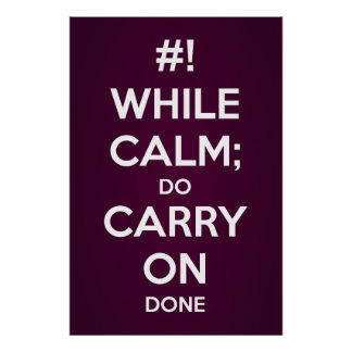 While Calm Do Carry On Poster