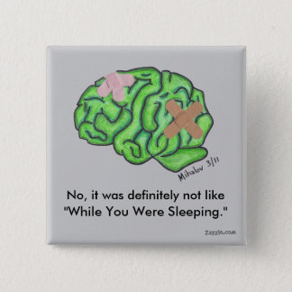 """While You Were Sleeping"" button"