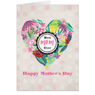Whimsical Floral Heart Best Mom Ever Mother's Day Card