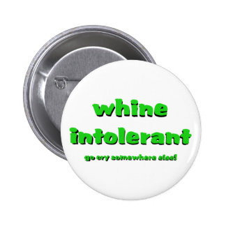 Whine Intolerant Text Design Button