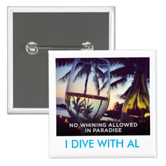Whining Not Allowed In Paradise, I Dive With Al 15 Cm Square Badge