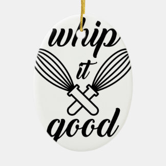 Whip It Good Ceramic Ornament