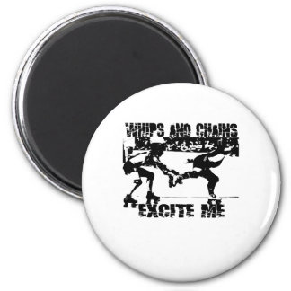 whips and chains excite me 6 cm round magnet