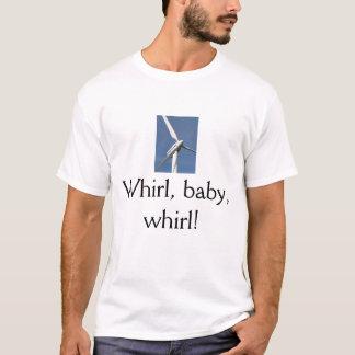 Whirl, baby, whirl! T-Shirt