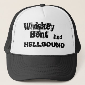 Whiskey Bent, and, HELLBOUND Trucker Hat