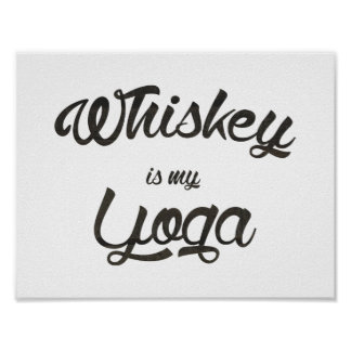 Whiskey is my yoga poster