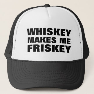 Whiskey Makes Me Friskey Trucker Hat