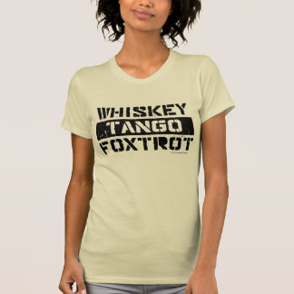Whiskey Tango Foxtrot Grunge Look Women's T-Shirt