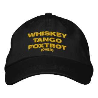 Whiskey, Tango, Foxtrot (over) Embroidered Cap