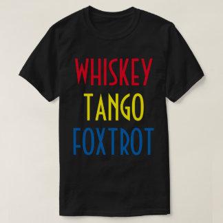 Whiskey Tango Foxtrot Tees