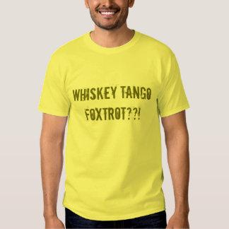 Whiskey Tango Foxtrot??! Tshirt