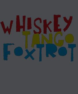 WHISKEY TANGO FOXTROT T-SHIRTS