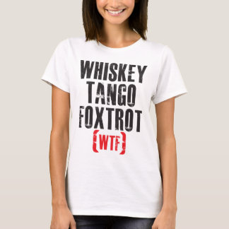 Whiskey Tango Foxtrot - WTF - Black T-Shirt