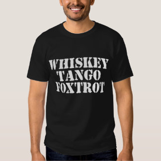 Whiskey Tango Foxtrot - WTF T-Shirt