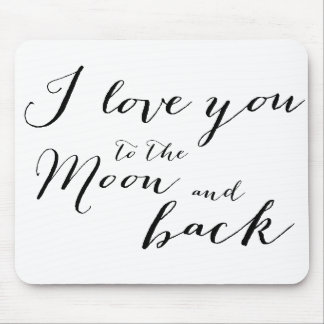 White Black I Love You To The Moon Mouse Pads