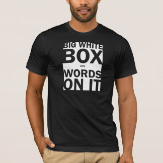 White Box with Words t-shirt