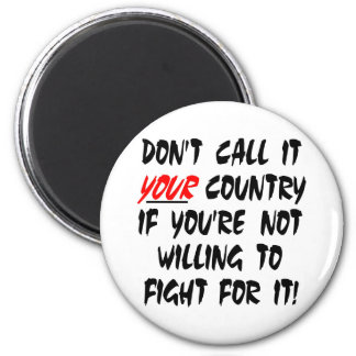 White Dont Call It Your Country Fridge Magnet