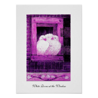 WHITE DOVES AT THE WINDOW, pink purple violet Posters