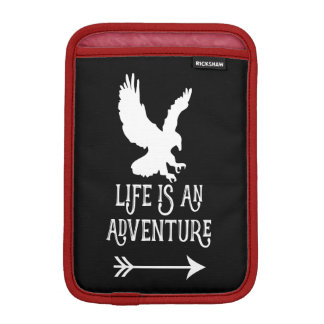White Eagle Life is an Adventure Man Wild Dude Sleeve For iPad Mini