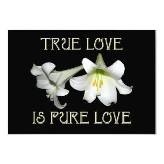 White Easter Lilies: True Love is Pure Love 3.5x5 Paper Invitation Card