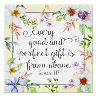 White Floral Every Good and Perfect Gift Poster
