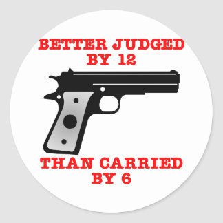 White Gun Better Tried By 12 Classic Round Sticker