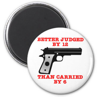 White Gun Better Tried By 12 6 Cm Round Magnet