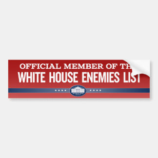 White House Enemies List Member Stickers Bumper Sticker
