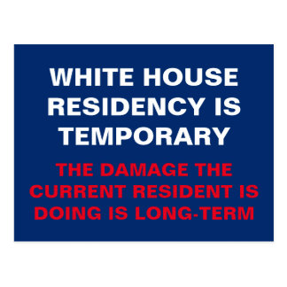 White House Residency is Temporary Resist Postcard