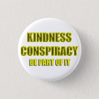 white kindness conspiracy 3 cm round badge