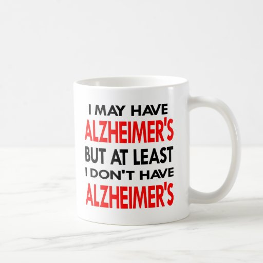 White May Have Alzheimers Mugs
