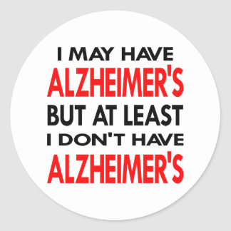 White May Have Alzheimers Round Stickers