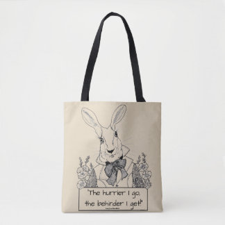 White Rabbit-The hurrier I go, the behinder I get! Tote Bag