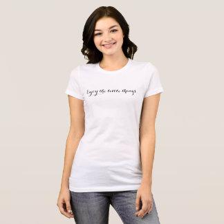 "White t-shirt ""Enjoy the little things..."""