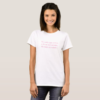 White T-shirt with pink words of wisdom.