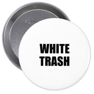 White Trash 10 Cm Round Badge