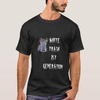 WHITE TRASH 1ST GENERATION T-Shirt
