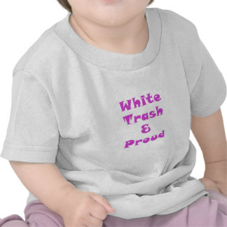 White Trash and Proud Tees