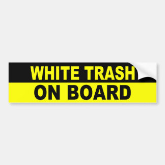 WHITE TRASH ON BOARD BUMPER STICKER