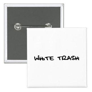 White Trash Pins