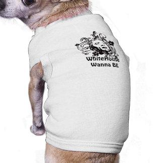 WhiteHouse Wanna Be  Dog  T Shirt Sleeveless Dog Shirt