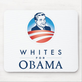 Whites For Obama Mouse Pad