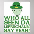 Who All Seen Da Leprechaun Say Yeah Meme Poster