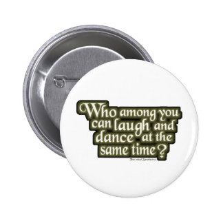 Who among you can laugh and dance... (Nietzsche) 6 Cm Round Badge