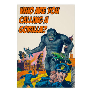 Who Are You Calling A Gorilla - Vintage Poster