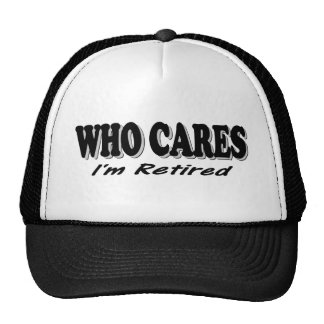 Who Cares - I'm Retired Cap