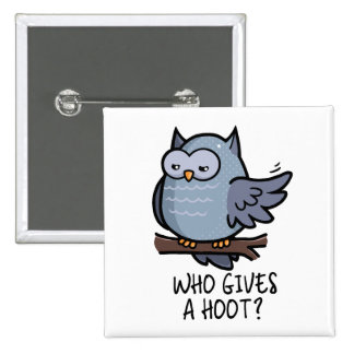 Who Gives a Hoot? 15 Cm Square Badge