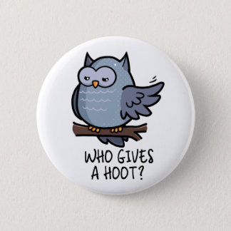 Who Gives a Hoot? 6 Cm Round Badge