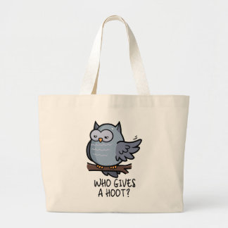 Who Gives a Hoot? Large Tote Bag