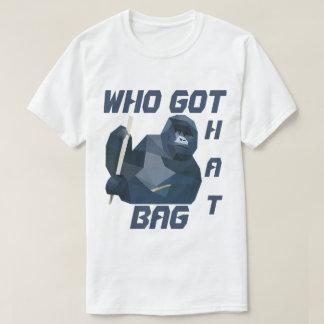 Who Got That Bag T-Shirt